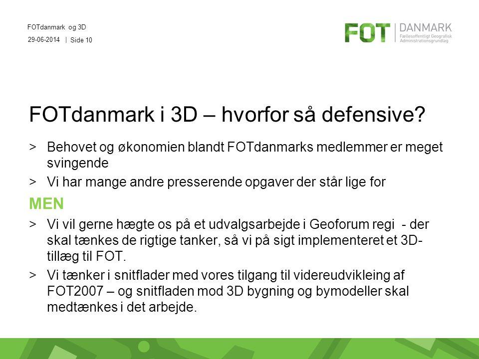 29-06-2014 | FOTdanmark og 3D Side 10 FOTdanmark i 3D – hvorfor så defensive.