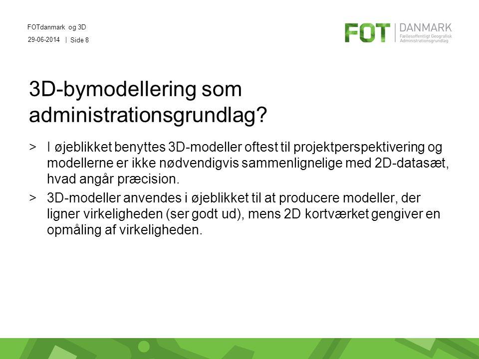29-06-2014 | FOTdanmark og 3D Side 8 3D-bymodellering som administrationsgrundlag.