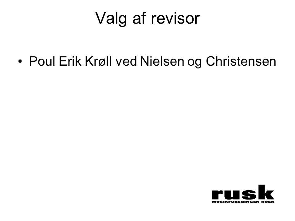 Valg af revisor •Poul Erik Krøll ved Nielsen og Christensen
