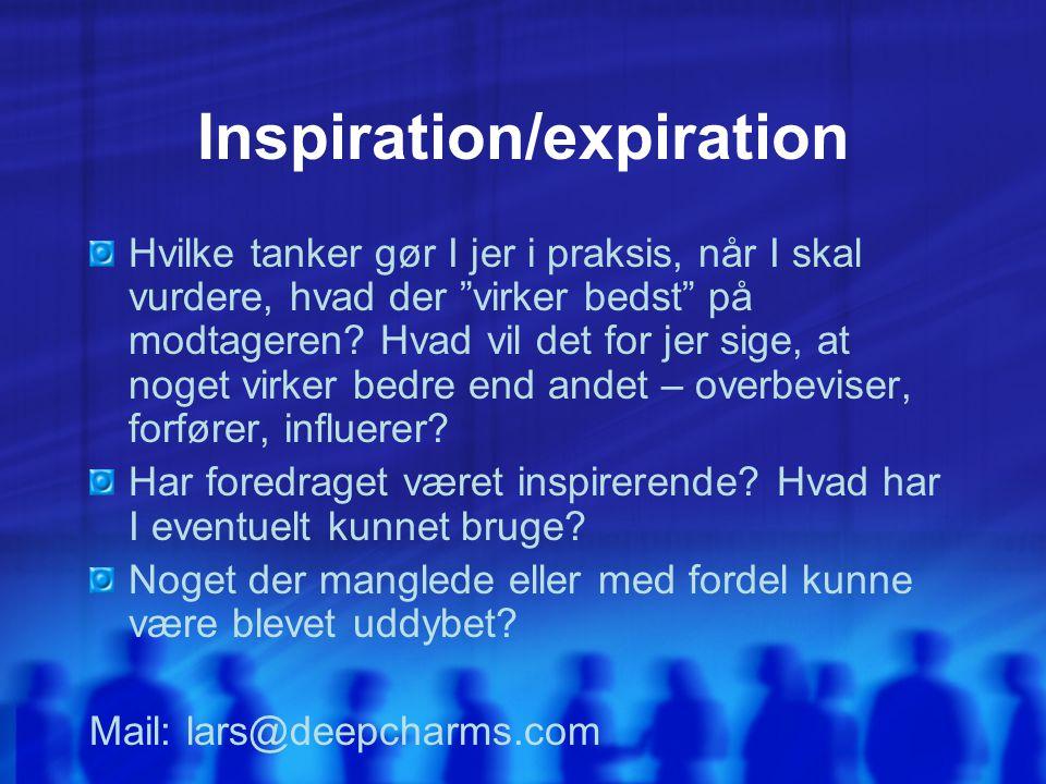 Inspiration/expiration Hvilke tanker gør I jer i praksis, når I skal vurdere, hvad der virker bedst på modtageren.
