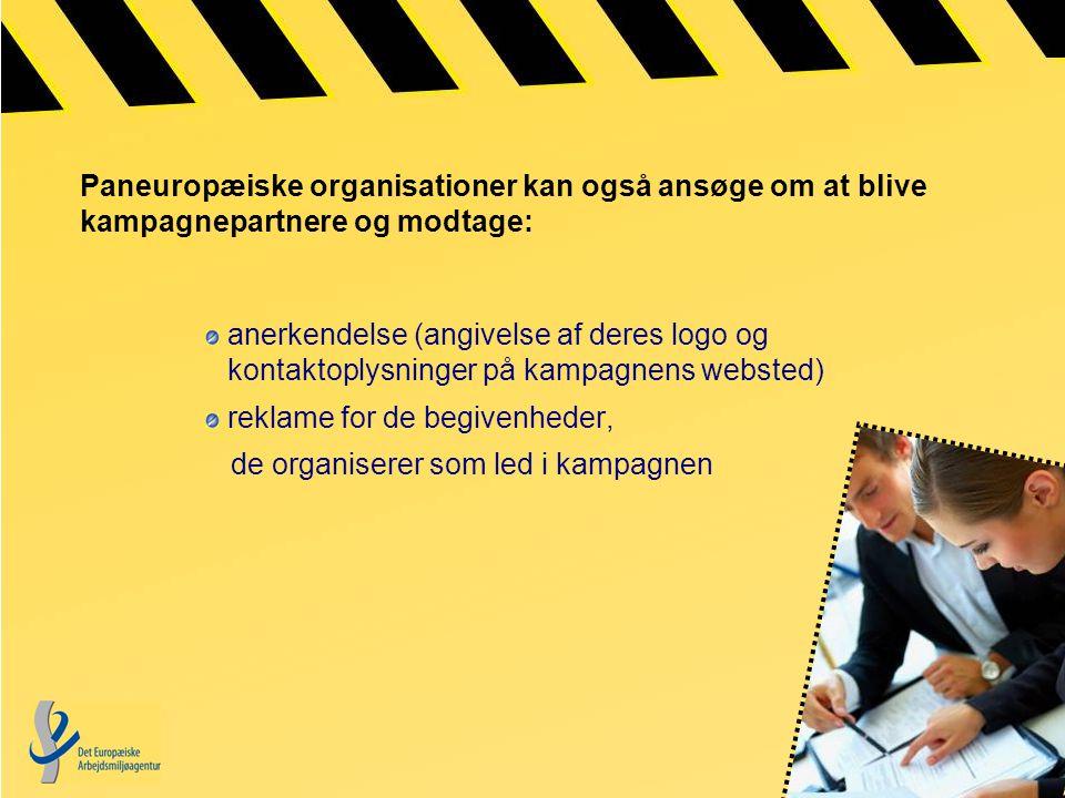 Paneuropæiske organisationer kan også ansøge om at blive kampagnepartnere og modtage: anerkendelse (angivelse af deres logo og kontaktoplysninger på kampagnens websted) reklame for de begivenheder, de organiserer som led i kampagnen