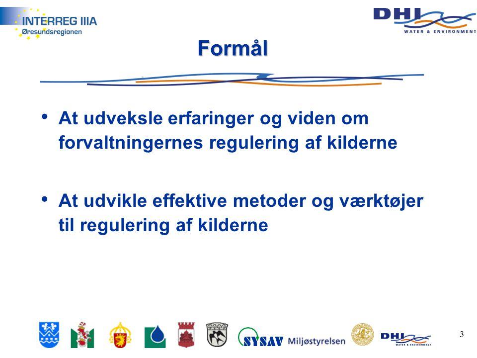 3 Formål • At udveksle erfaringer og viden om forvaltningernes regulering af kilderne • At udvikle effektive metoder og værktøjer til regulering af kilderne