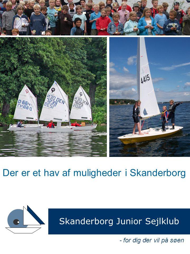 - for dig der vil på søen Der er et hav af muligheder i Skanderborg Skanderborg Junior Sejlklub
