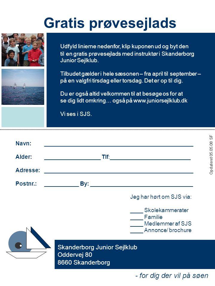 - for dig der vil på søen Skanderborg Junior Sejlklub Oddervej 80 8660 Skanderborg Gratis prøvesejlads Udfyld linierne nedenfor, klip kuponen ud og byt den til en gratis prøvesejlads med instruktør i Skanderborg Junior Sejlklub.