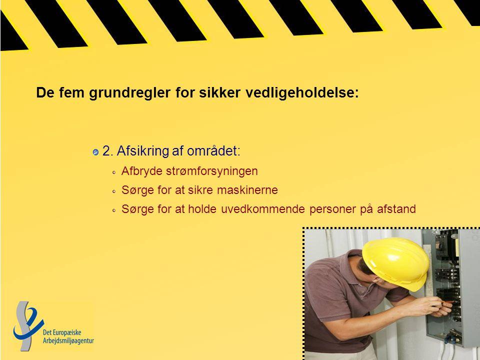De fem grundregler for sikker vedligeholdelse: 2.