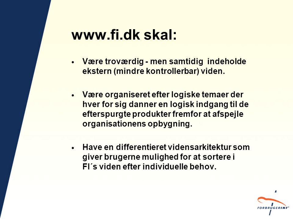 www.fi.dk skal:  Være troværdig - men samtidig indeholde ekstern (mindre kontrollerbar) viden.
