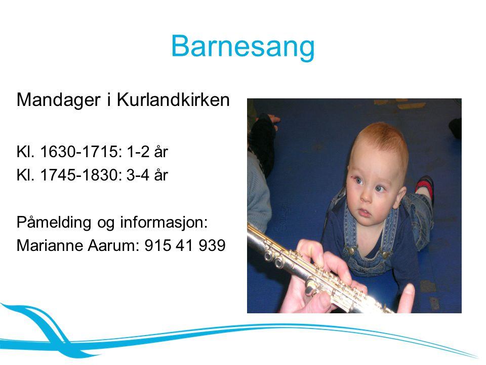 Barnesang Mandager i Kurlandkirken Kl. 1630-1715: 1-2 år Kl.
