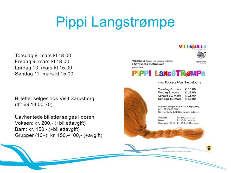 Pippi Langstrømpe Torsdag 8. mars kl 18.00 Fredag 9.