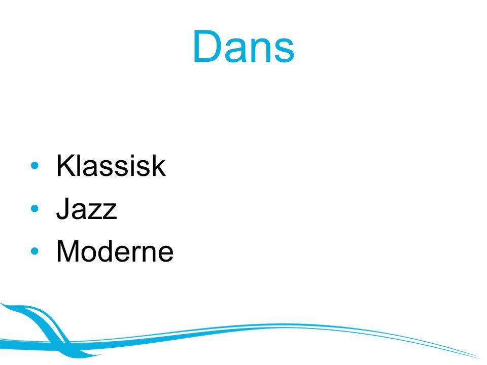 Dans • Klassisk • Jazz • Moderne