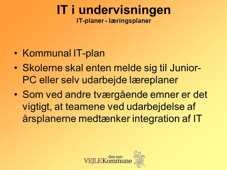 IT i undervisningen IT-planer - læringsplaner •Kommunal IT-plan •Skolerne skal enten melde sig til Junior- PC eller selv udarbejde læreplaner •Som ved andre tværgående emner er det vigtigt, at teamene ved udarbejdelse af årsplanerne medtænker integration af IT
