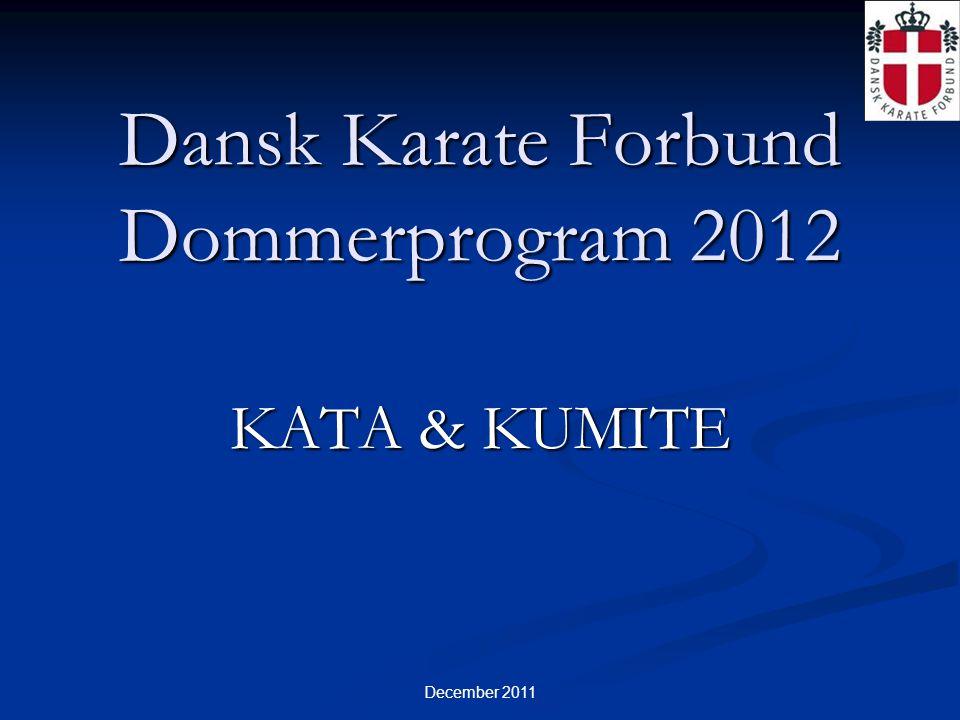 December 2011 Dansk Karate Forbund Dommerprogram 2012 KATA & KUMITE