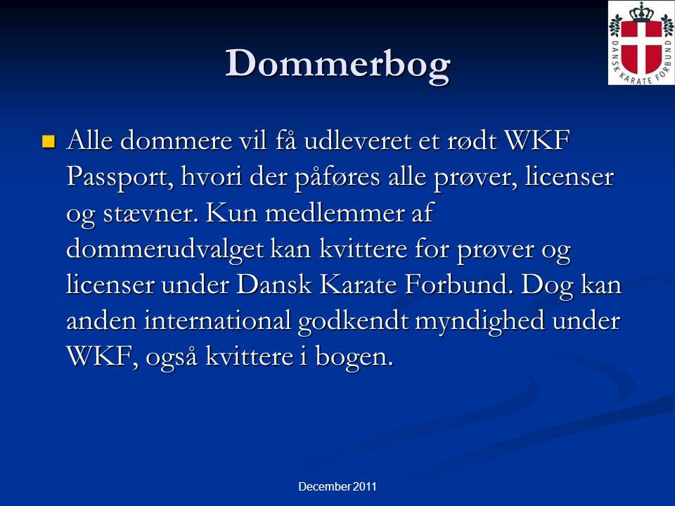 December 2011 Dommerbog  Alle dommere vil få udleveret et rødt WKF Passport, hvori der påføres alle prøver, licenser og stævner.