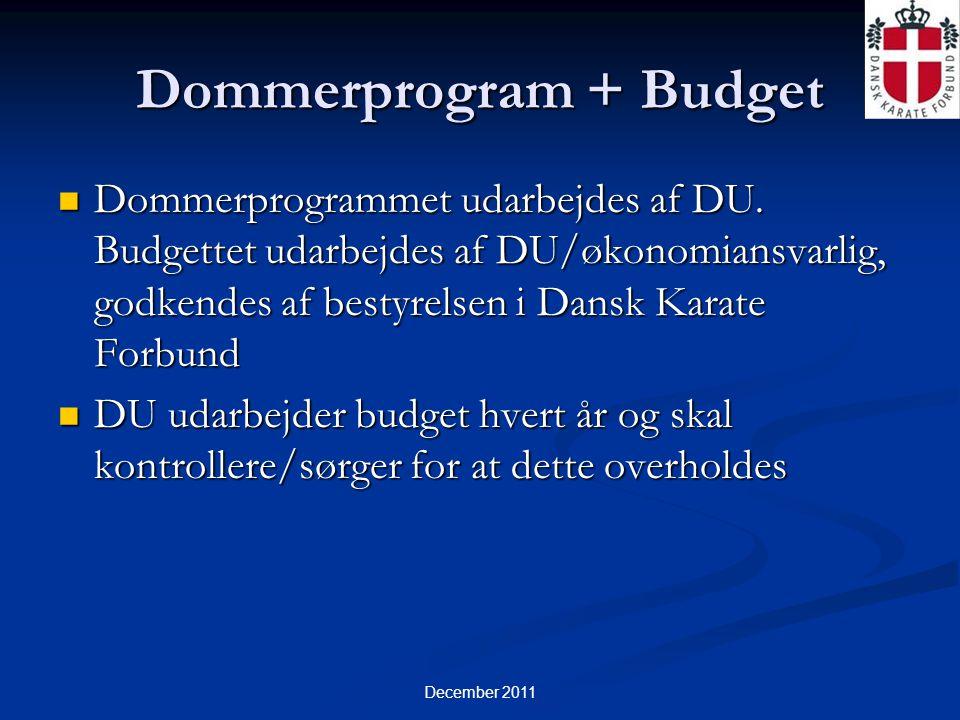 December 2011 Dommerprogram + Budget  Dommerprogrammet udarbejdes af DU.