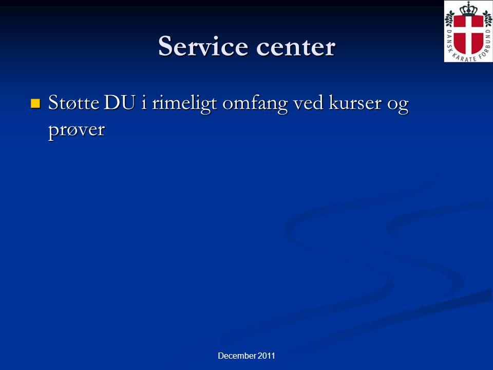 December 2011 Service center  Støtte DU i rimeligt omfang ved kurser og prøver