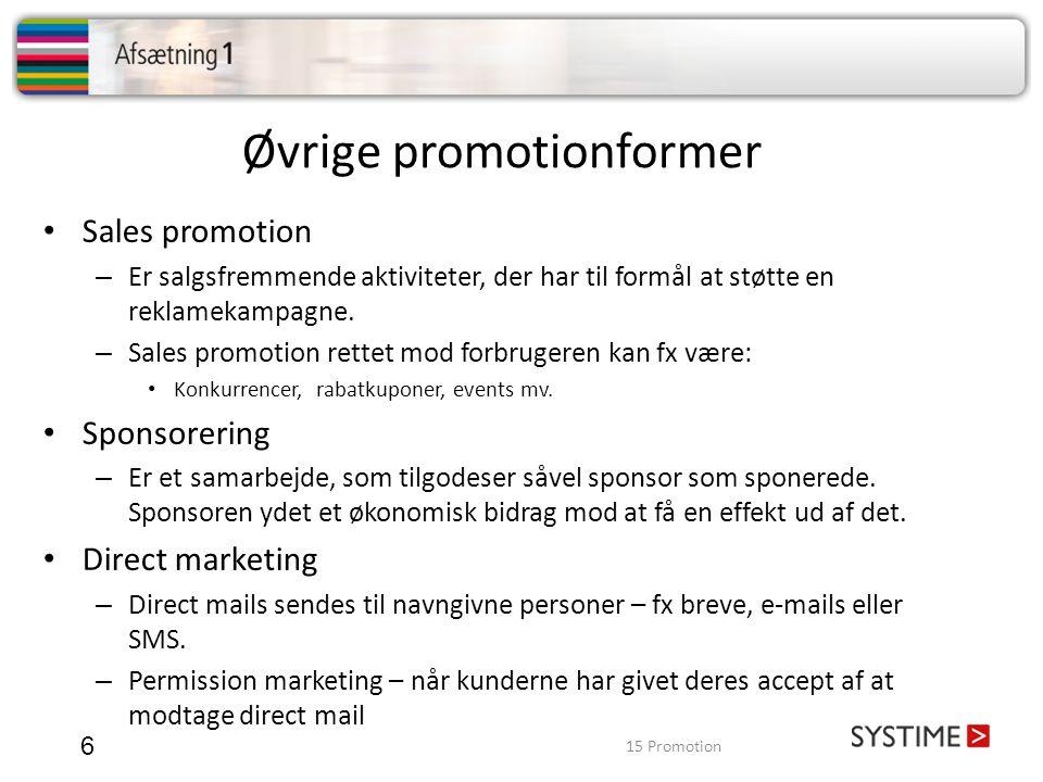 Øvrige promotionformer 6 • Sales promotion – Er salgsfremmende aktiviteter, der har til formål at støtte en reklamekampagne. – Sales promotion rettet