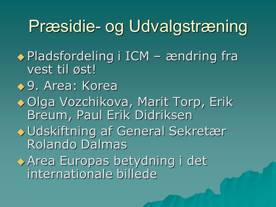 Præsidie- og Udvalgstræning  Pladsfordeling i ICM – ændring fra vest til øst.