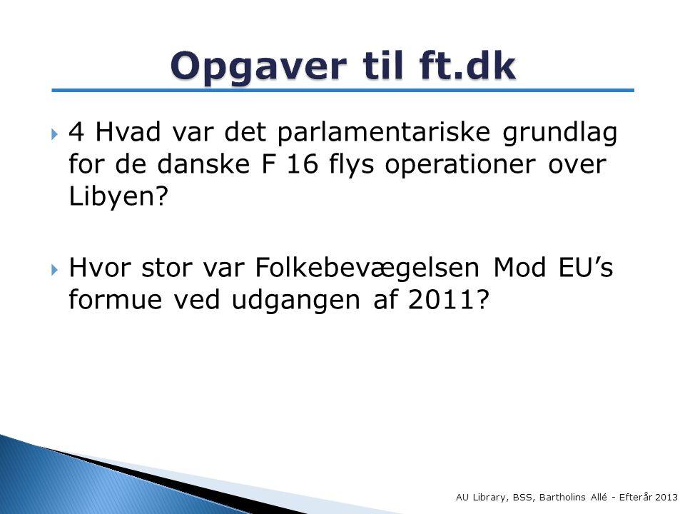  4 Hvad var det parlamentariske grundlag for de danske F 16 flys operationer over Libyen.