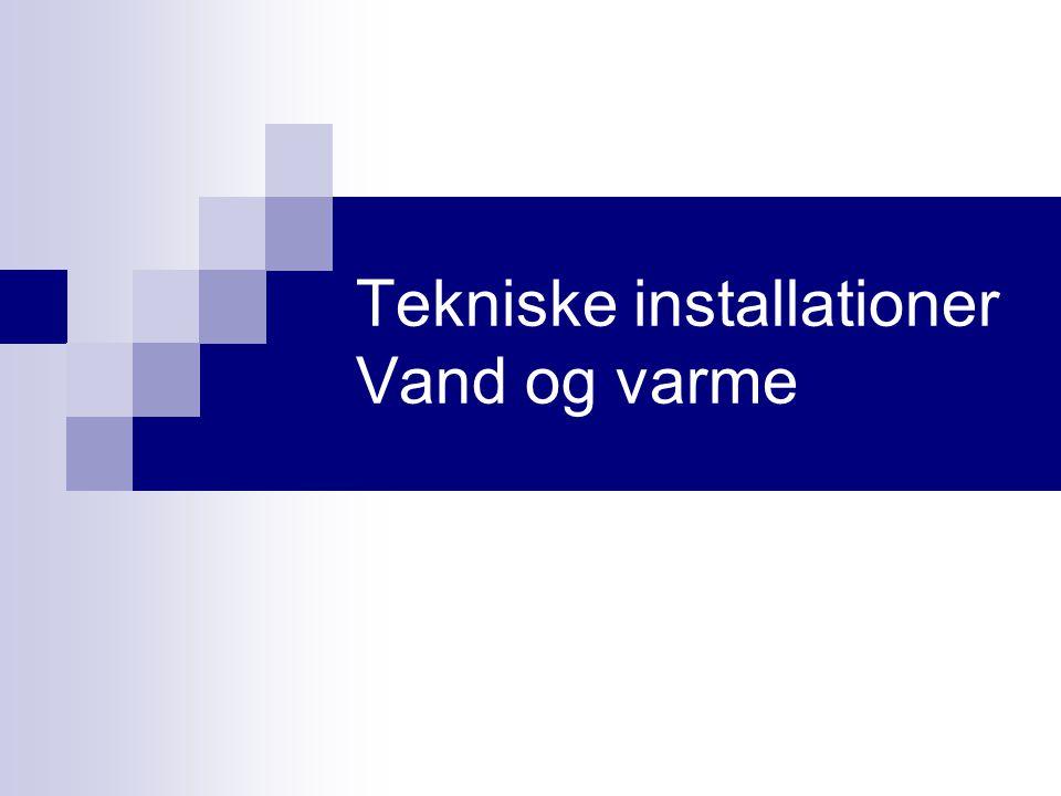 Vand- og varmeinstallationer i huset  Opvarmningsformer  Vand- og varmeanlæggets opbygning  Føringsveje i terrændæk  Vand- og varmeplaner (signaturer)
