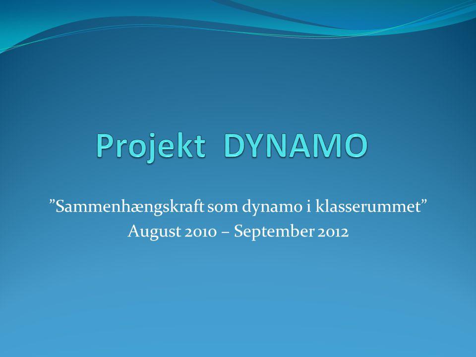 Sammenhængskraft som dynamo i klasserummet August 2010 – September 2012