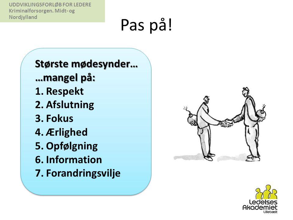 UDDVIKLINGSFORLØB FOR LEDERE Kriminalforsorgen.Midt- og Nordjylland Pas på.