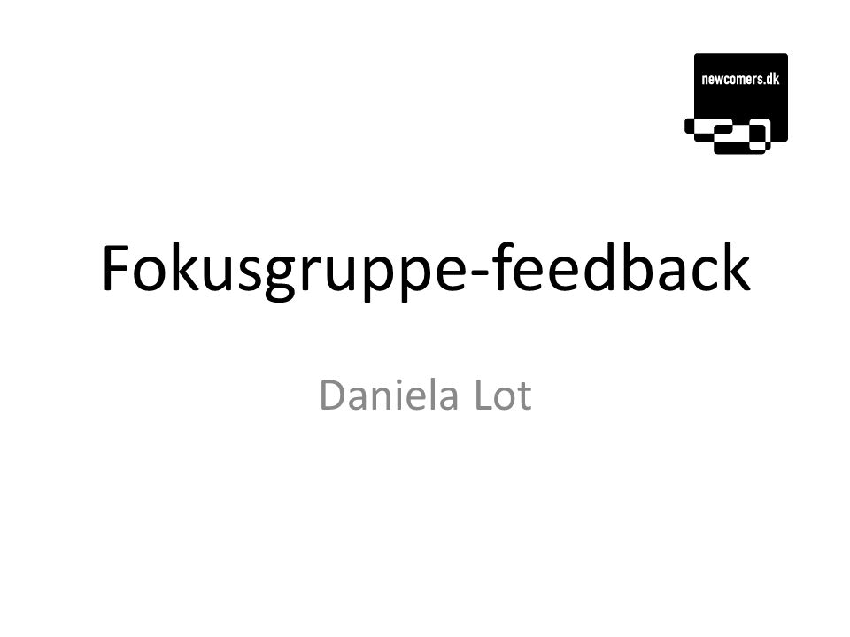 Fokusgruppe-feedback Daniela Lot