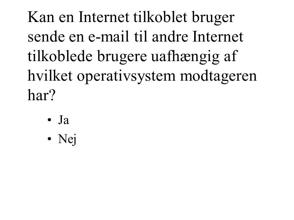 Kan en Internet tilkoblet bruger sende en e-mail til andre Internet tilkoblede brugere uafhængig af hvilket operativsystem modtageren har.