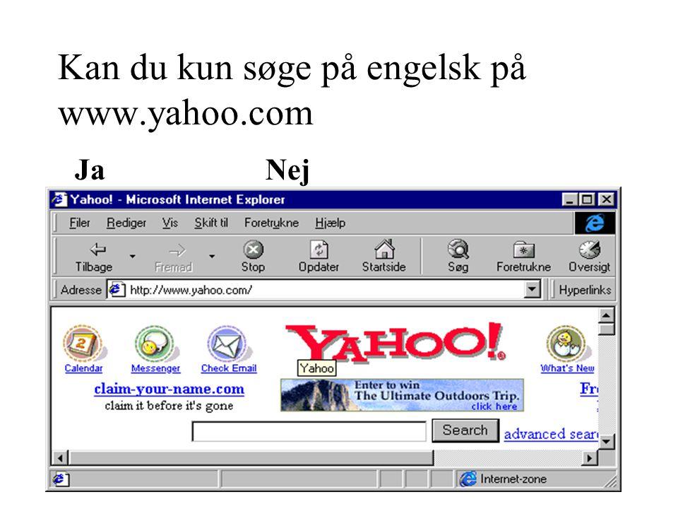 Kan du kun søge på engelsk på www.yahoo.com JaNej