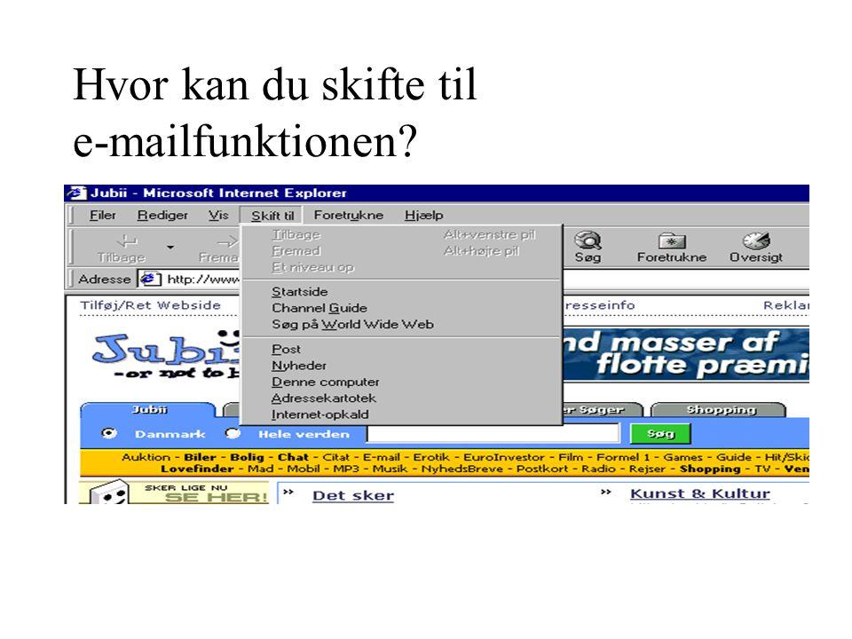 Hvor kan du skifte til e-mailfunktionen