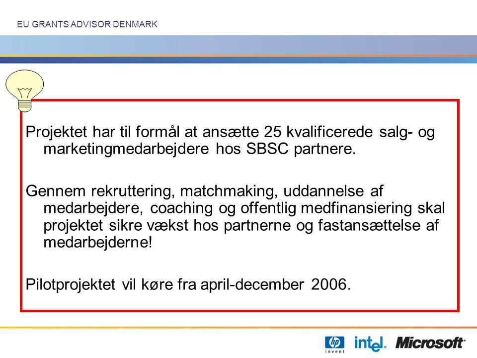 EU GRANTS ADVISOR DENMARK Projektet har til formål at ansætte 25 kvalificerede salg- og marketingmedarbejdere hos SBSC partnere.