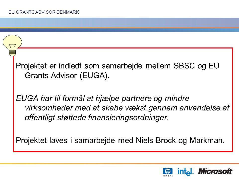 EU GRANTS ADVISOR DENMARK Projektet er indledt som samarbejde mellem SBSC og EU Grants Advisor (EUGA).