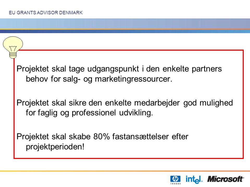 EU GRANTS ADVISOR DENMARK Projektet skal tage udgangspunkt i den enkelte partners behov for salg- og marketingressourcer.