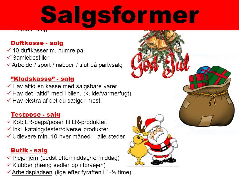 Homeparty - salg  Dit eget salg  Værtinde / ny LR-partner´inde  mande -salg Duftkasse - salg  10 duftkasser m.