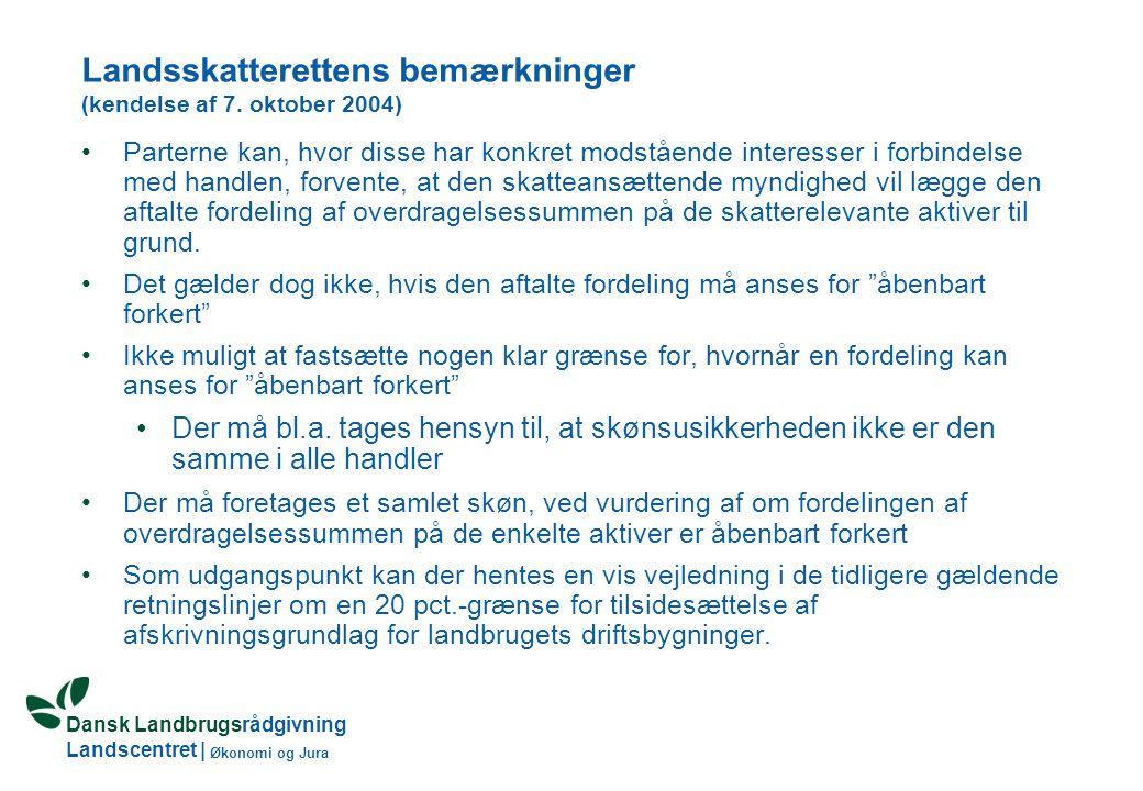 Dansk Landbrugsrådgivning Landscentret   Økonomi og Jura Landsskatterettens bemærkninger (kendelse af 7.