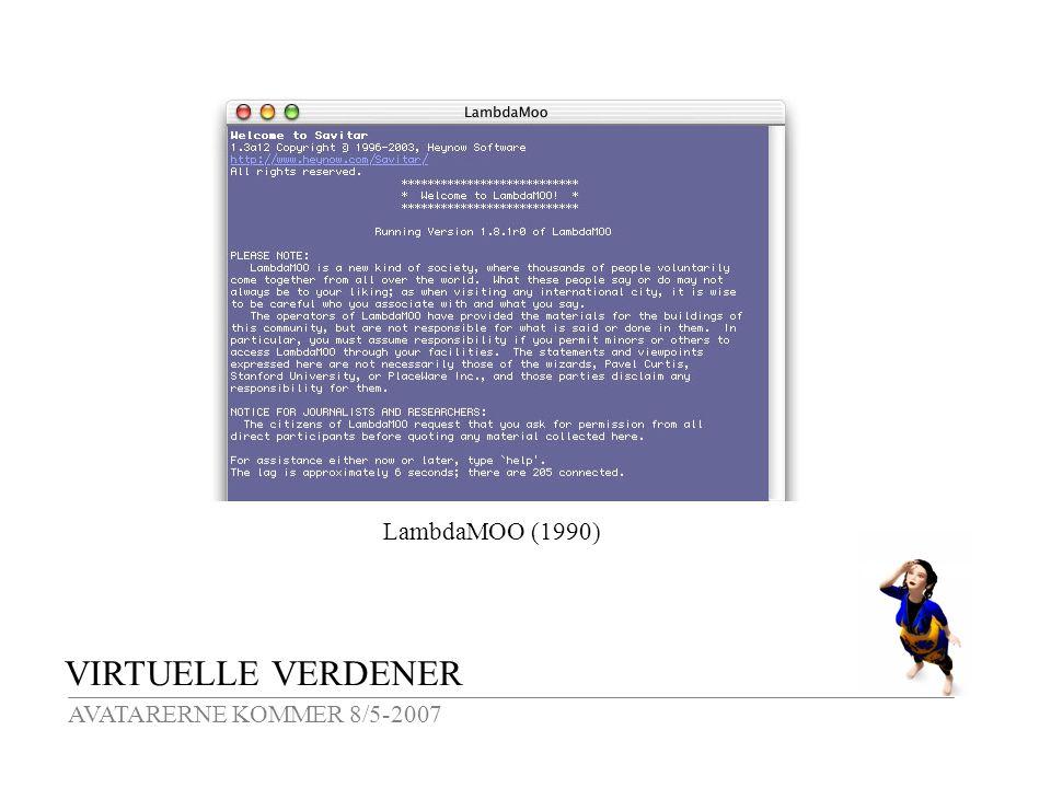 VIRTUELLE VERDENER AVATARERNE KOMMER 8/5-2007 LambdaMOO (1990)
