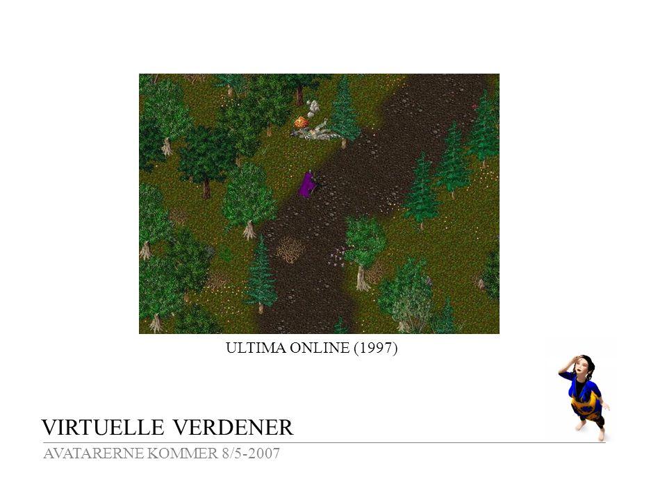 VIRTUELLE VERDENER AVATARERNE KOMMER 8/5-2007 ULTIMA ONLINE (1997)