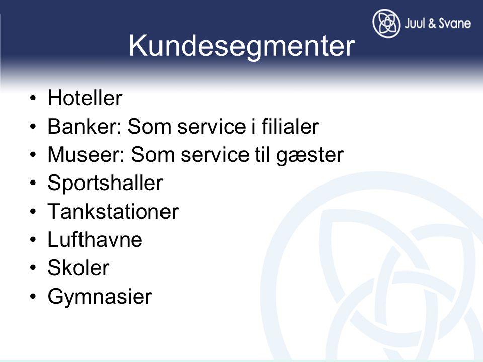 Kundesegmenter •Hoteller •Banker: Som service i filialer •Museer: Som service til gæster •Sportshaller •Tankstationer •Lufthavne •Skoler •Gymnasier