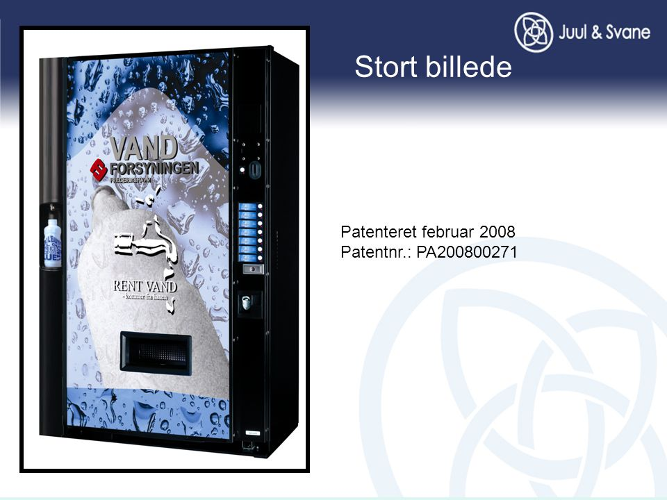 Stort billede Patenteret februar 2008 Patentnr.: PA200800271