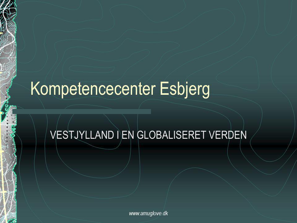 www.amuglove.dk Kompetencecenter Esbjerg VESTJYLLAND I EN GLOBALISERET VERDEN
