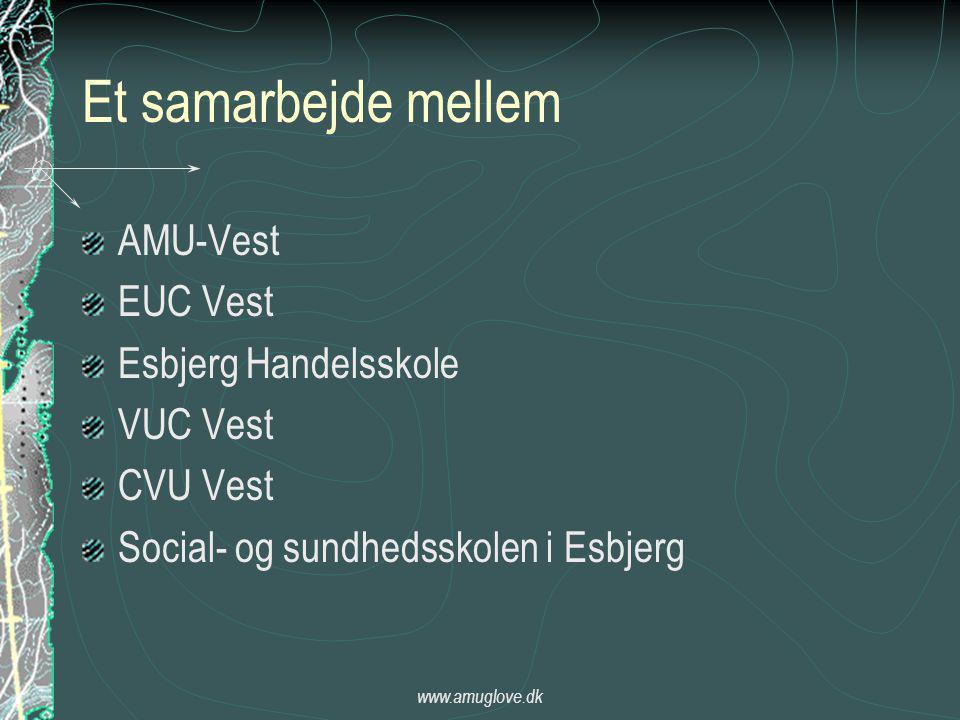 www.amuglove.dk Et samarbejde mellem AMU-Vest EUC Vest Esbjerg Handelsskole VUC Vest CVU Vest Social- og sundhedsskolen i Esbjerg