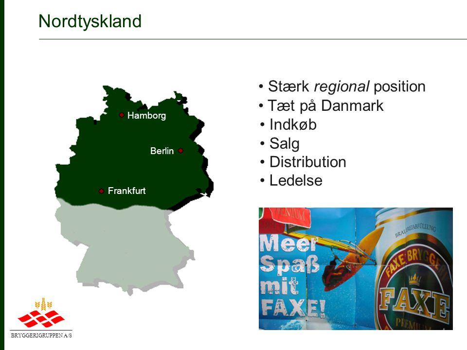 BRYGGERIGRUPPEN A/S • Stærke regionale mærker • Én effektiv salgsorganisation • Konkurrencedygtig lokal produktion • Stærk position i udvalgte regioner Fokus på Polen