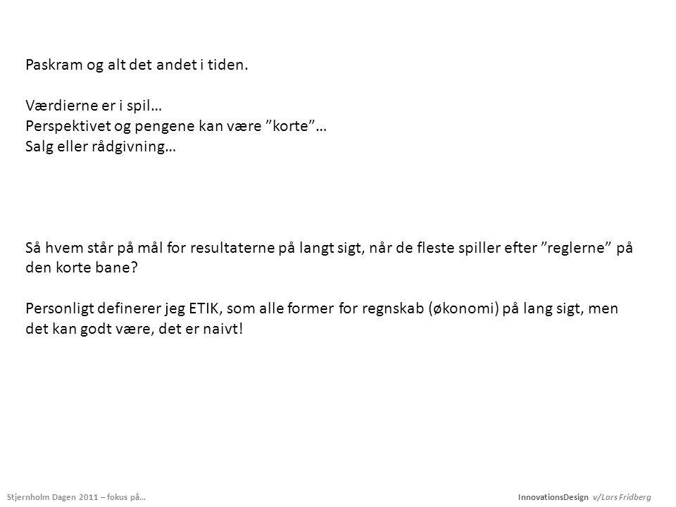 Stjernholm Dagen 2011 – fokus på… InnovationsDesign v/Lars Fridberg Paskram og alt det andet i tiden.