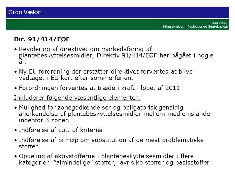 Grøn Vækst Juni 2009 Miljøstyrelsen – Pesticider og Genteknologi Dir.