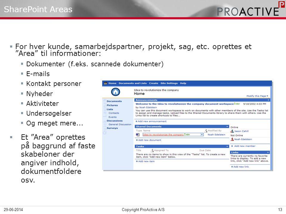 SharePoint Areas  For hver kunde, samarbejdspartner, projekt, sag, etc.