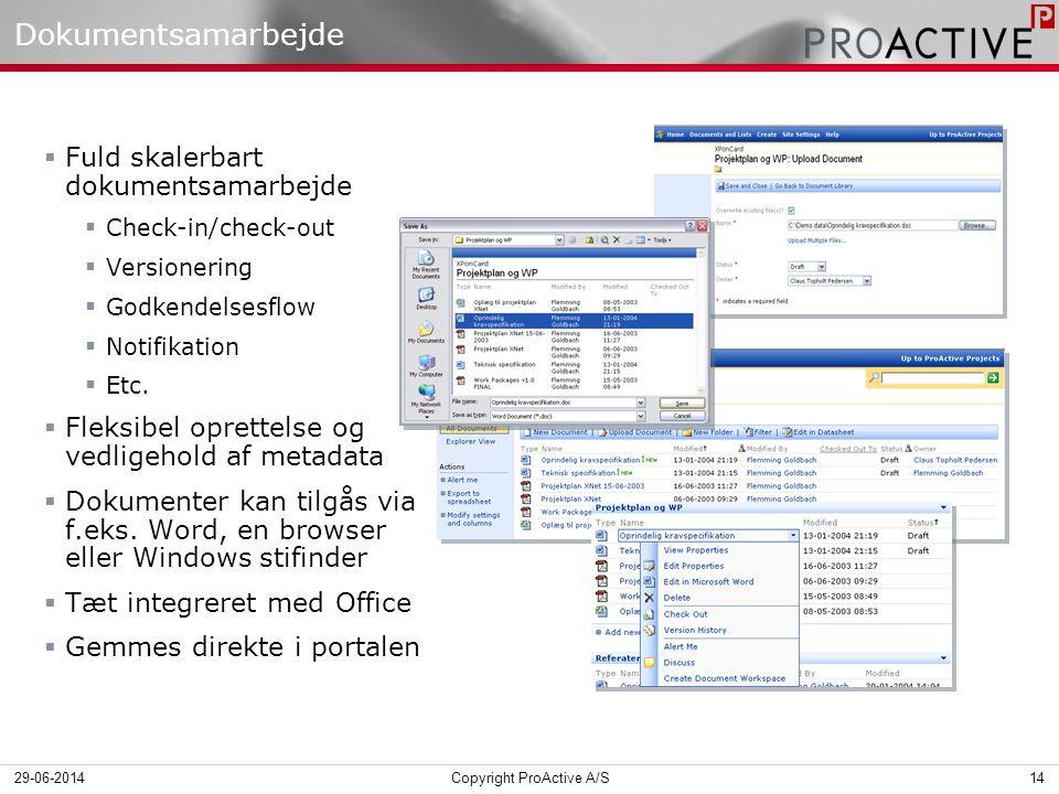 Dokumentsamarbejde  Fuld skalerbart dokumentsamarbejde  Check-in/check-out  Versionering  Godkendelsesflow  Notifikation  Etc.