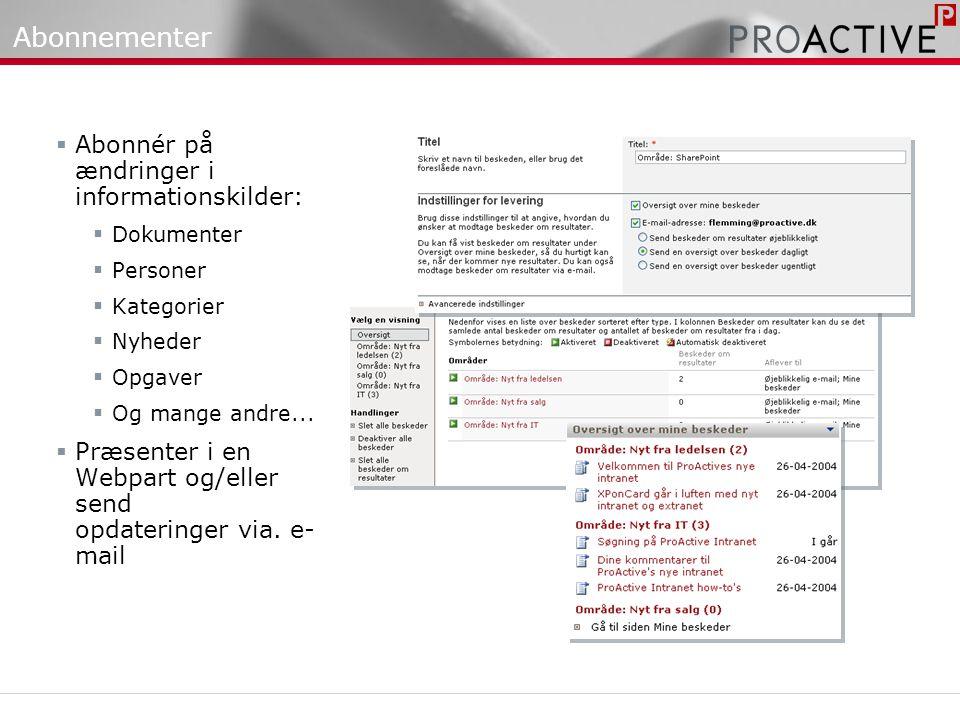 Abonnementer  Abonnér på ændringer i informationskilder:  Dokumenter  Personer  Kategorier  Nyheder  Opgaver  Og mange andre...