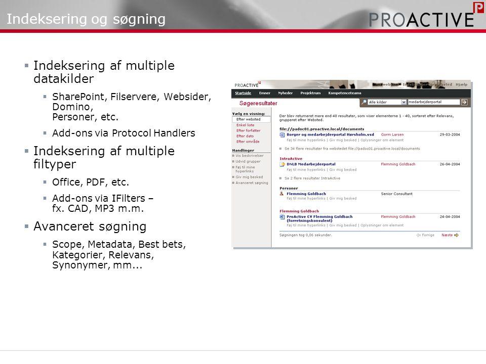 Indeksering og søgning  Indeksering af multiple datakilder  SharePoint, Filservere, Websider, Domino, Personer, etc.
