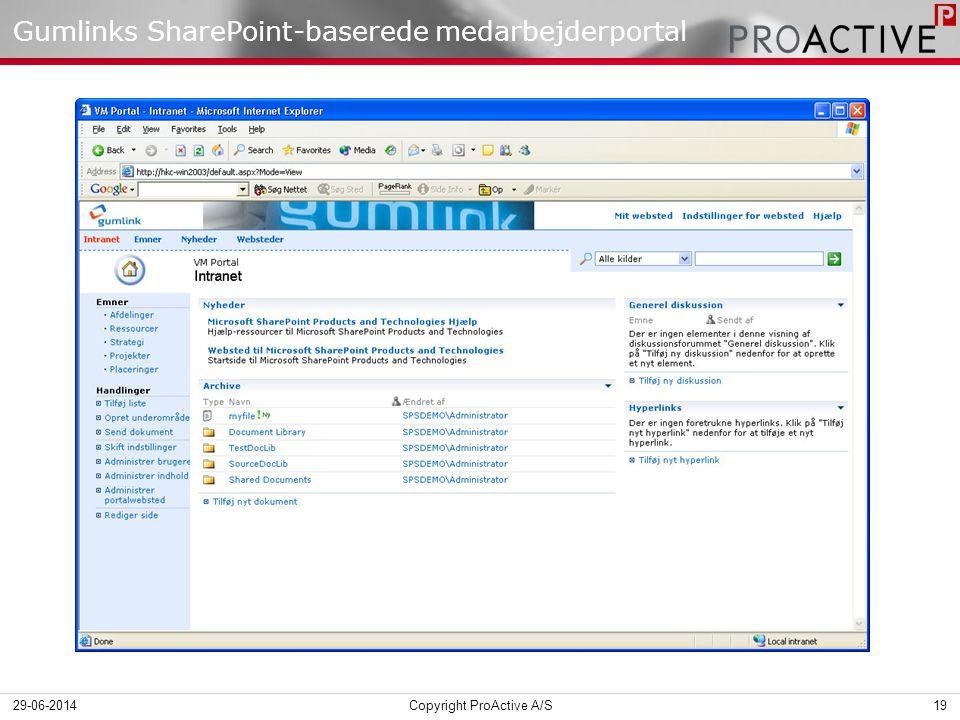 Gumlinks SharePoint-baserede medarbejderportal 29-06-201419Copyright ProActive A/S