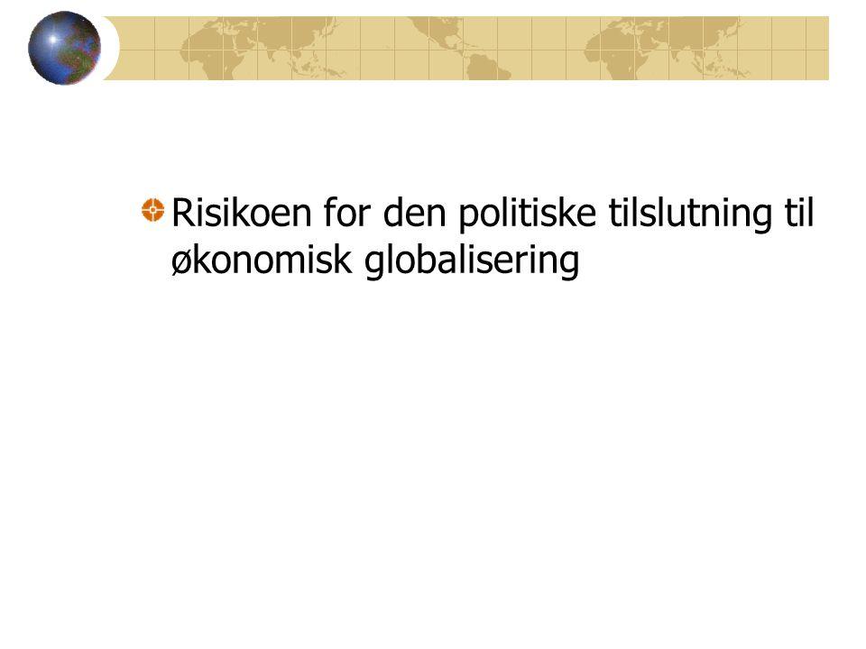 Risikoen for den politiske tilslutning til økonomisk globalisering