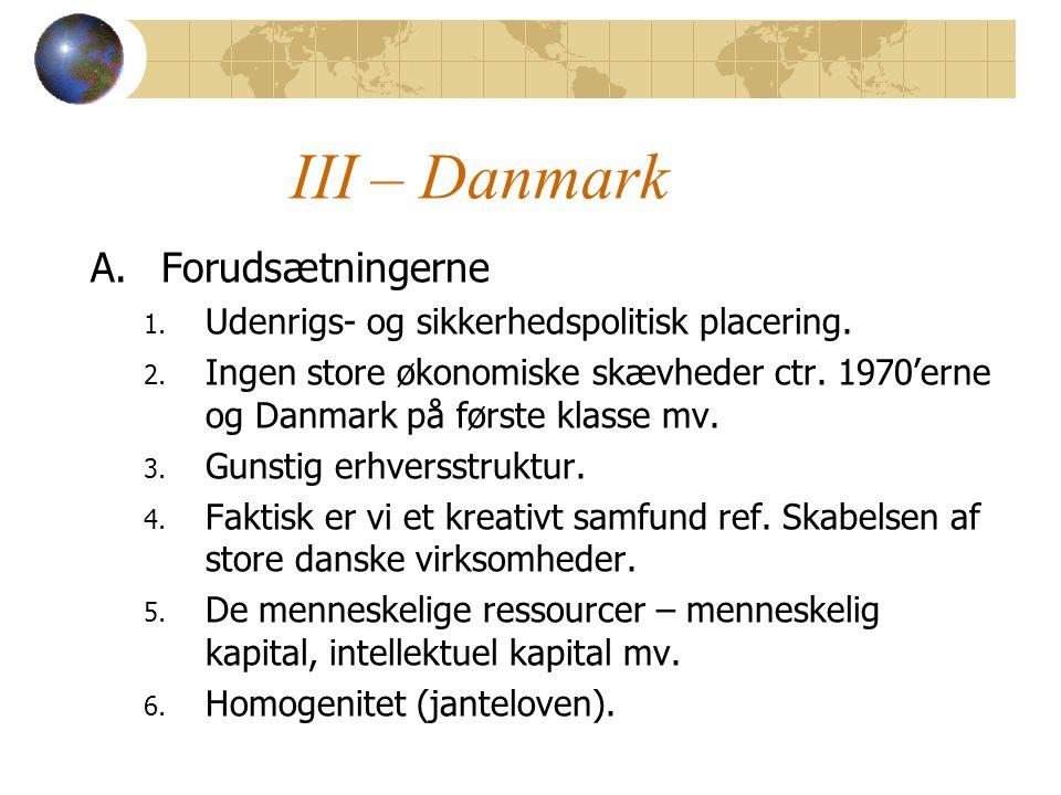 III – Danmark A.Forudsætningerne 1. Udenrigs- og sikkerhedspolitisk placering.