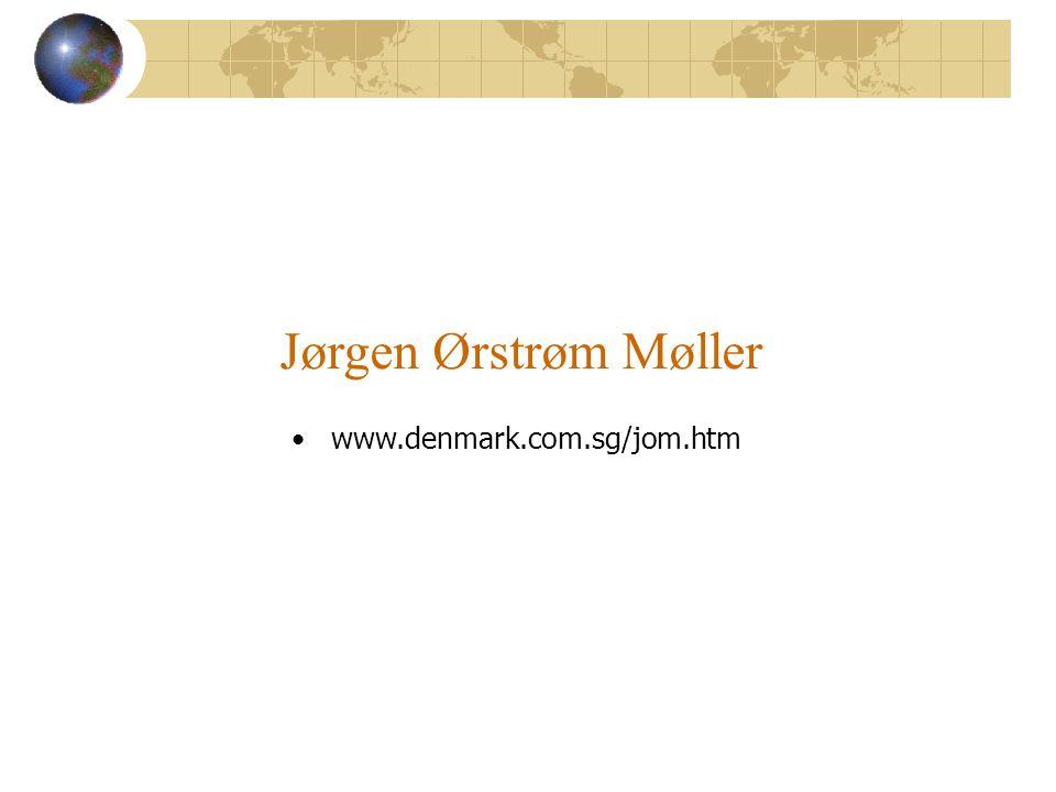Jørgen Ørstrøm Møller •www.denmark.com.sg/jom.htm